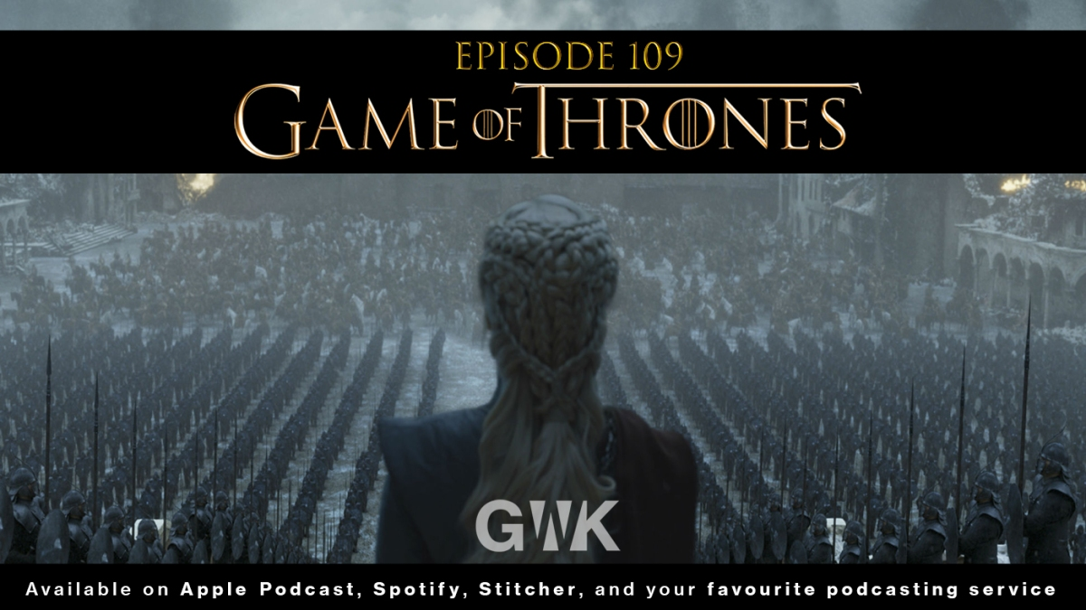 110 - The Geeks vs Game of Thrones